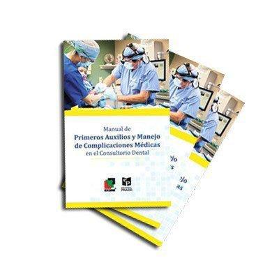 Manual de primeros auxilios y manejo de complicaciones médicas en el consultorio dental.
