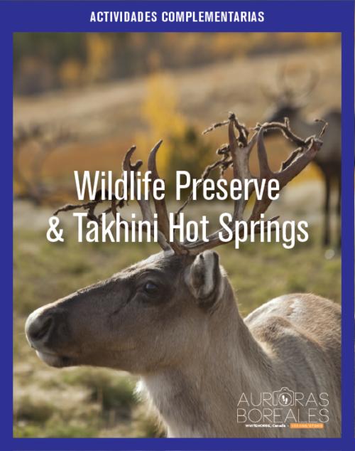 Wildlife Preserve & Takhini Hot Springs. Auroras Boreales Verano/Otoño.