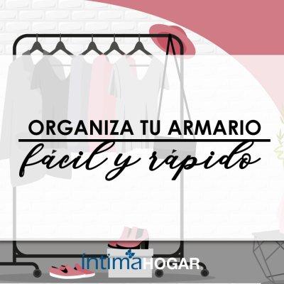 ORGANIZA TU ARMARIO FÁCIL Y RÁPIDO