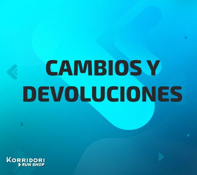 CAMBIOS Y DEVOLUCIONES - KORRIDORI RUNSHOP