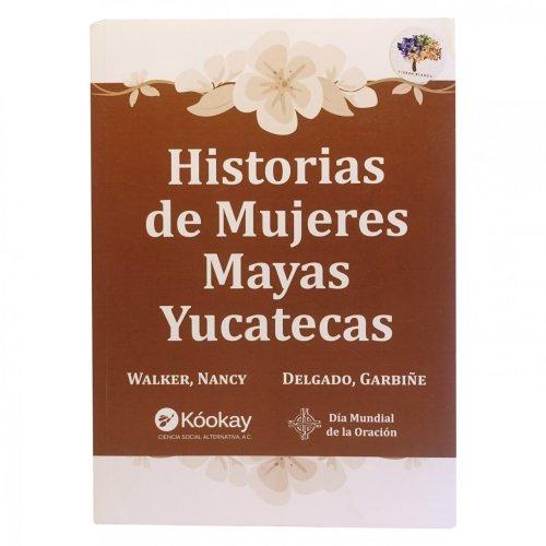 Libro Historia de Mujeres Mayas Yucatecas