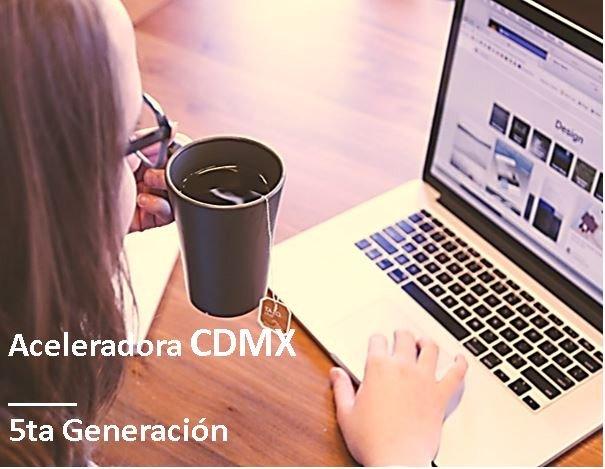 Aceleradora 5ta Generación CDMX